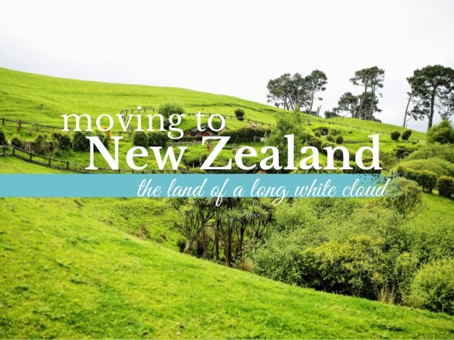 Countryside pisture, written: Moving to New Zealand ,the land of the long white cloud.